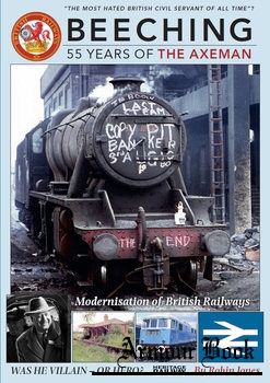 Beeching: 55 Years of the Axe Man [Mortons Media Group]