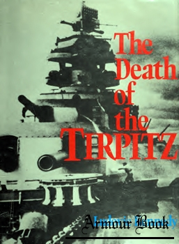The Death of the Tirpitz [Little Brown]