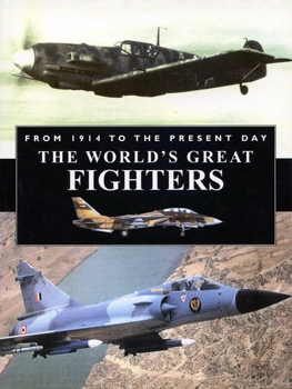 The World's Great Fighters: From 1914 to the Present Day [Silverdale Books]