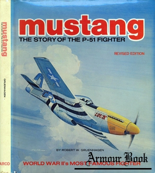 Mustang: The Story of the P-51 Fighter [Arco Publishing Company]