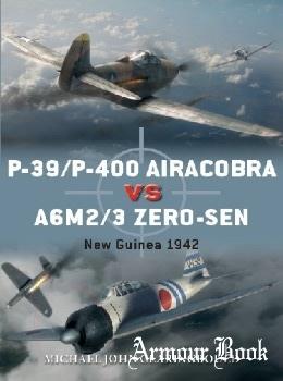 P-39/P-400 Airacobra vs A6M2/3 Zero-sen: New Guinea 1942 [Osprey Duel 87]