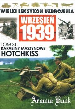 Karabiny maszynowe Hotchkiss [Wielki Leksykon Uzbrojenia. Wrzesien 1939 Tom 31]