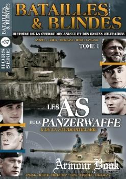 Les AS de la Panzerwaffe. Tome I [Batailles & Blindes Hors-Serie №37]
