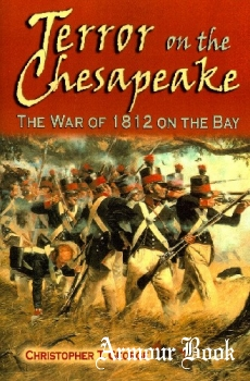 Terror on the Chesapeake: The War of 1812 on the Bay [White Mane Books]