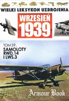 Samoloty RWD.14 i LWS.3 [Wielki Leksykon Uzbrojenia. Wrzesien 1939 Tom 39]