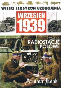 Radiostacje polowe [Wielki Leksykon Uzbrojenia. Wrzesien 1939 Tom 40]
