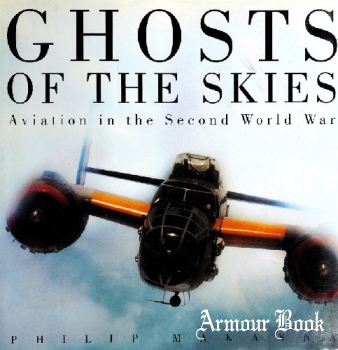 Ghosts of the Skies: Aviation in the Second World War [Chronicle Books]