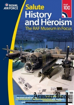 Royal Air Force Salute: History and  Heroism. The RAF Museim in Focus [Key Publishing]