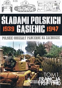 Francja 1939-1940 [Sladami Polskich Gasienic 1]