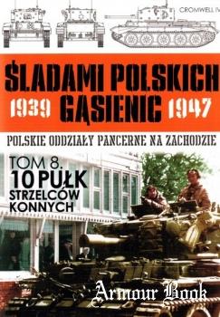 10 Pulk Strzelcow Konnych [Sladami Polskich Gasienic 8]