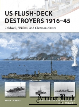 US Flush-Deck Destroyers 1916-1945: Caldwell, Wickes, and Clemson Classes [Osprey New Vanguard 259]