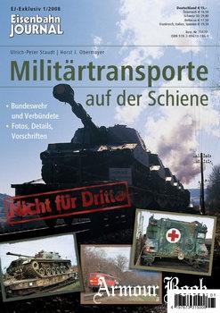 Militartransporte auf der Schiene [Eisenbahn Journal Exklusiv 1/2008]