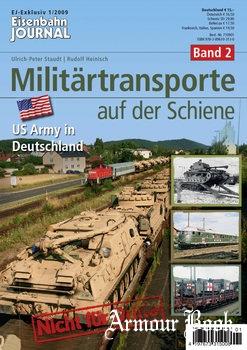 Militartransporte auf der Schiene Band 2 [Eisenbahn Journal Exklusiv 1/2009]