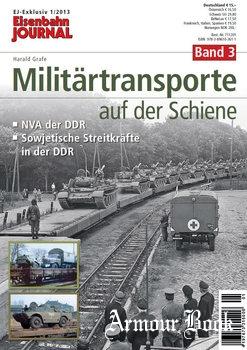 Militartransporte auf der Schiene Band 3 [Eisenbahn Journal Exklusiv 1/2013]