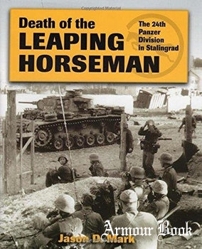 Death of the Leaping Horseman: The 24th Panzer Division in Stalingrad [Stackpole Books]