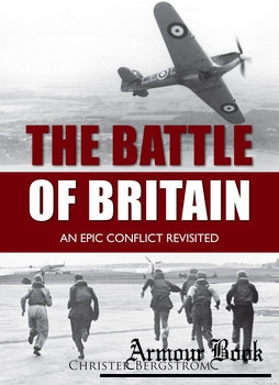 The Battle of Britain: An Epic Conflict Revisited [Casemate]