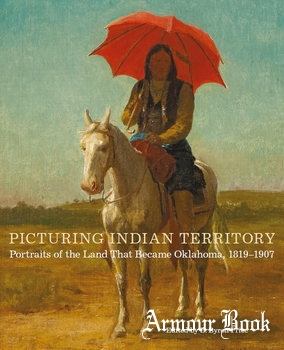 Picturing Indian Territory [University of Oklahoma Press]