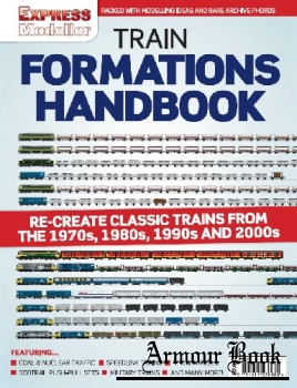 Rail Express - Train Formations Handbook [Mortons Media Group]
