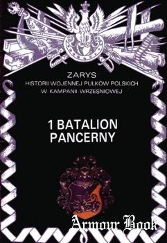1 Batalion Pancerny [Zarys historii wojennej pulkow polskich w kampanii wrzesniowej. Zeszyt 5]
