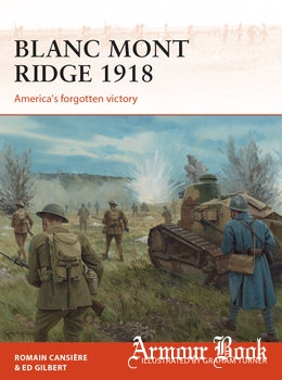 Blanc Mont Ridge 1918: America's Forgotten Victory [Osprey Campaign 323]