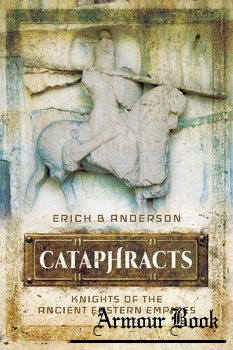 Cataphracts: Knights of the Ancient Eastern Empires [Pen & Sword]