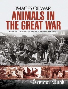 Animals in the Great War [Images of War]