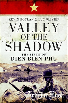 Valley of the Shadow: The Siege of Dien Bien Phu [Osprey General Military]