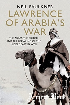 Lawrence of Arabia's War [Yale University Press]