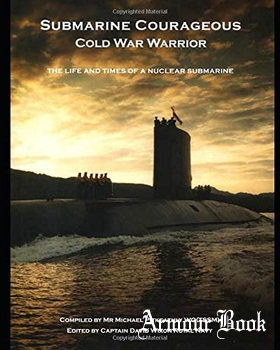 Submarine Courageous: Cold War Warrior [The HMS Courageous Society]