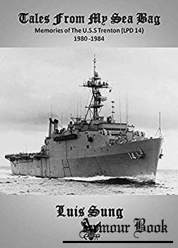 Tale From My Sea Bag: Memories of the U.S.S. Trenton (LPD 14) 1980-1984 [Sung Enterprises]