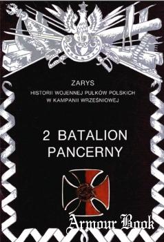 2 Batalion Pancerny [Zarys historii wojennej pulkow polskich w kampanii wrzesniowej. Zeszyt 21]