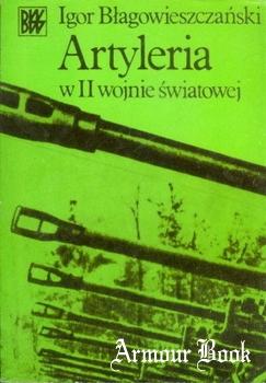 Artyleria w II wojnie swiatowej [Biblioteczka Wiedzy Wojskowej]