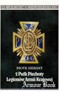 2 Pulk Piechoty Legionow Armii Krajowej [Oficyna Wydawnicza Volumen + Wydawnictwo Bellona]