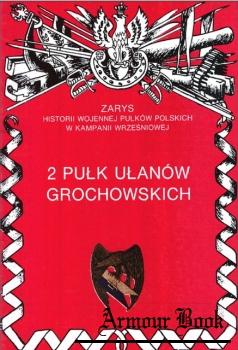 2 Pulk Ulanow Grochowskich [Zarys historii wojennej pulkow polskich w kampanii wrzesniowej. Zeszyt 26]