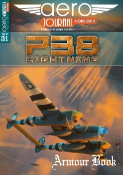 P38 Lightning [Aero Journal Hors-Serie №31]