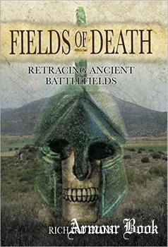 Fields of Death: Retracing Ancient Battlefields [Pen & Sword]