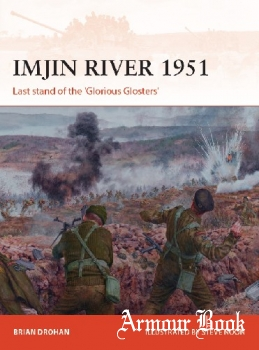 "Imjin River 1951: Last stand of the ""Glorious Glosters"" [Osprey Campaign 328]"