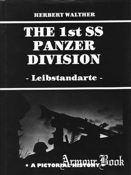 The 1st SS Panzer Division Leibstandarte [Schiffer Publishing]