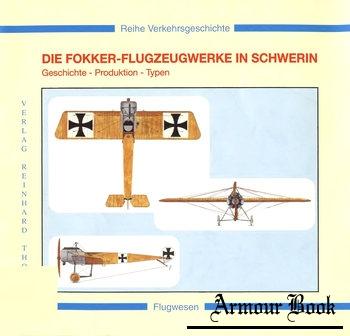 Die Fokker-Flugzeugwerke in Schwerin: Geschichte, Produktion, Typen [Verlag Reinhard Thon]