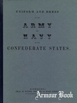 Uniform and Dress of the Army and Navy of the Confederate States [St Martin's Press]