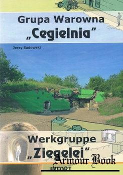 "Grupa Warowna ""Cegielnia"" / Werkgruppe ""Ziegelei"" [Infort]"