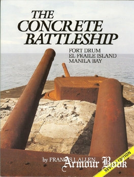 The Concrete Battleship: Fort Drum, El Fraile Island, Manila Bay [Pictorial Histories Publishing Company]