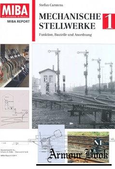Mechanische Stellwerke 1 [MIBA Report 1/2011]