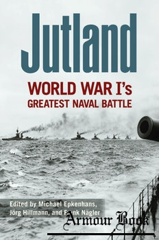 Jutland: World War I's Greatest Naval Battle [University Press of Kentucky]