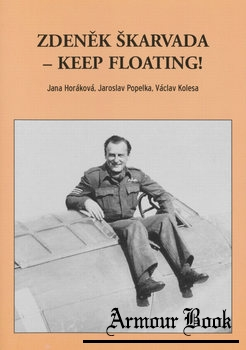 Zdenek Skarvada: Keep Floating! [Vaclav Kolesa]