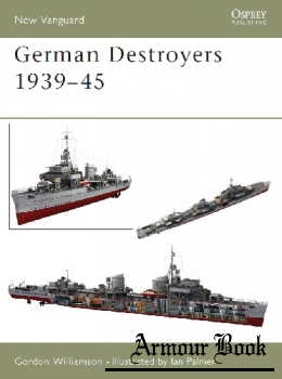 German Destroyers 1939-1945 [Osprey New Vanguard 91]