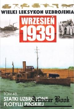 Statki uzbrojone Flotylli Pinskiej [Wielki Leksykon Uzbrojenia. Wrzesien 1939 Tom 48]