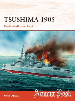 Tsushima 1905: Death of a Russian Fleet [Osprey Campaign 330]