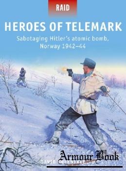 Heroes of Telemark: Sabotaging Hitler's atomic bomb, Norway 1942-44 [Osprey Raid 50]