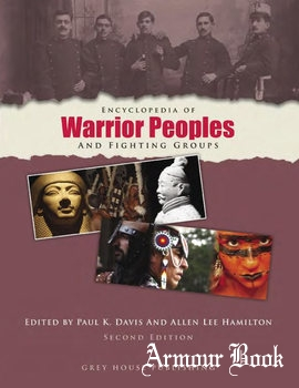 Encyclopedia of Warrior Peoples and Fighting Groups [Grey House Publishing]